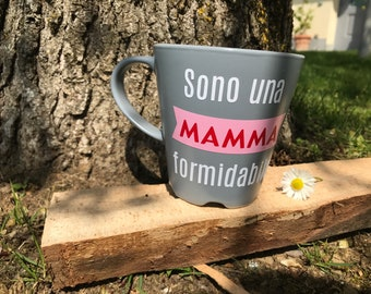 """Cup """"I am a formidable mother"""""""