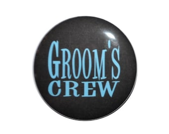 Groom's Crew, Groom's Entourage, team groom, bachelor party, stag party 2 1/4 inch pinback button