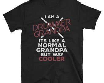 Grandfather Shirt, I'm A Drummer Grandpa Shirt, Drummer Gift, Like A Normal Grandpa But Much Cooler Shirt, Funny Granddad Unisex T-Shirt
