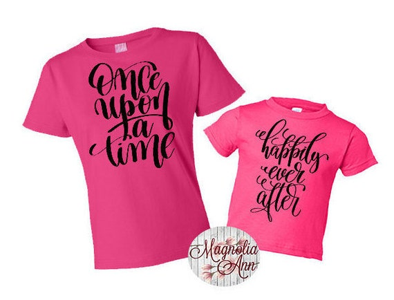 Once Upon A Time, Happily Ever After, Mommy And Me Shirts, Mom and Daughter Shirts, Family T-shirts, Mom and Son Shirts, Family Shirts