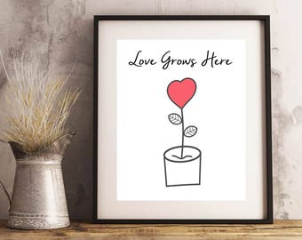 LOVE GROWS HERE Printable Art Print