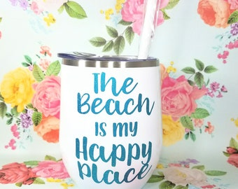 The Beach Is My Happy Place White Stainless Steel Wine Tumbler With Lid And Straw, Tropical Tumbler, Mother's Day Gifts, Stemless Wine Cup