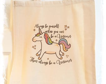NEW Cotton Tote Bag with Unicorn Image and text 'Always be yourself unless you can be a UNICORN...'