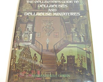 The Collectors Guide To Dollhouses And Dollhouse Miniatures By Marian Maeve O'Brien, Hardcover