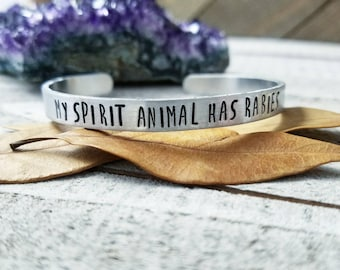 my spirit animal has rabies - spirit animal jewelry - stamped jewelry - stamped cuff - stamped quote cuff - spirit animal - stamped bracelet