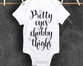 Pretty Eyes Chubby Thighs   Infant Onesie   Baby Onesie   Onesie   Creeper   Bodysuit   Super Cute Onesie  