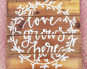 Love Grows Here Sign / Wood Sign / Floral Wreath / Vines / Calligraphy Sign / Custom Calligraphy / Rustic Decor / Farmhouse Sign / Home