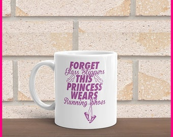 Forget Glass Slippers This Princess Wears Running Shoes Coffee Mug