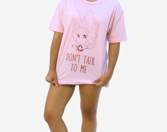 Dont talk to me Shirt