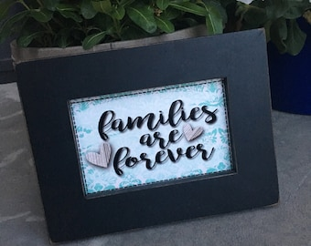Families Are Forever- LDS Family Decoration- 4x6 Print