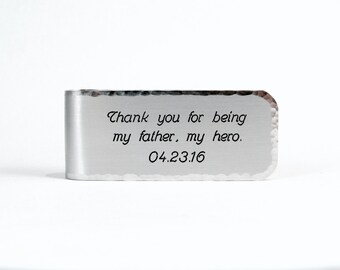 Father's Day Gift / Gift for Dad / Father of the Bride Gift / Custom Money Clip ~ Thank you for being my father, my hero. (date)
