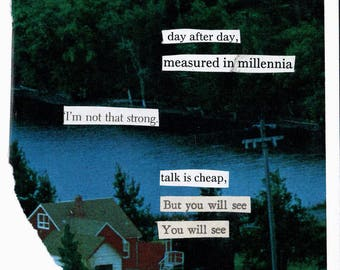 collage poem - one of a kind visual poetry - analog collage -- you will see.