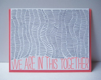 Letterpress Card - In This Together - Family - Friendship - Life - Illness - camaraderie - support - team spirit - pattern - texture
