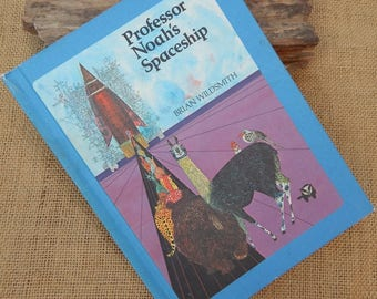 A Scholastic Book  ~  Professor Noah's Spaceship by Brian Wildsmith  Copyright 1980  ~  Professor Noah's Spaceship
