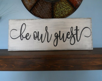 """Be Our Guest Sign / Farmhouse Sign / Rustic Wood Sign / Fixer Upper Style / Wooden Sign /  Farmhouse Decor / 24"""" L X 9.25"""" W"""