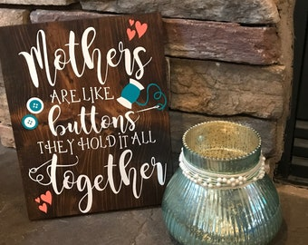 Mother's Day Mothers Are Like Buttons handmade wooden sign