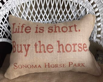 Life is short, buy the horse pillow,  horse themed pillow, horse decor