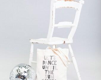 Cotton Tote Bag - Shoulder Bag - Canvas Shopper - Grocery Bag - Let's Dance Until the Sun Comes Up Tote Bag - Alphabet Bags
