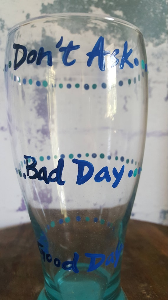 Bad Day Beer Glass
