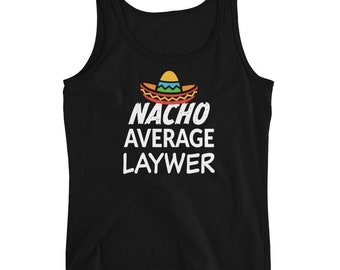 Nacho Average Lawyer tank top - Attorney funny Ladies' Tank