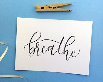 Breathe Calligraphy Print