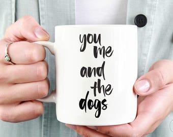 You Me And The Dogs | Dog Lover Mug | Funny Coffee Mug | Dog Lover Couple Gift | Dog Couple Gift | Dog Gift For Wife | Funny Dog Mug
