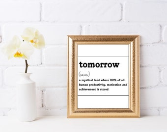 Wall art quotes - Humor - Tomorrow - A Mystical Land