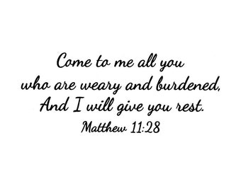 Come to me all you who are weary - Matthew 11:28 - UNMOUNTED Christian rubber stamp, bible verse, encouragement, Sweet Grass Stamps #23