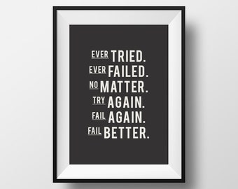 Ever tried, ever failed, no matter, try again, fail again, fail better, Inspirational quote print, office poster, motivational print