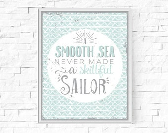 "Printable A Smooth Sea Never Made A Skillful Sailor Inspirational Print - Instant Download - Contemporary Wall Art - Typography 8""x10"" & A4"