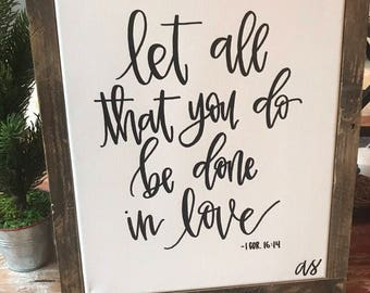 Let All That You Do Be Done In Love Framed Canvas 11x14