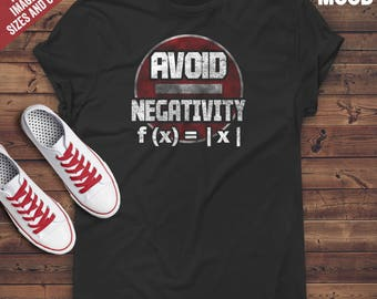 Avoid Negativity T-Shirt - Funny math lover t-shirt - Funny math joke - Perfect gift for math teacher, mathematician and math student