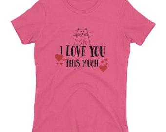 I Love You This Much Women's Cat t-shirt // Funny Shirt Cat // Cat Lover Tee // Cat Middle Finger // Cat Gifts For Her