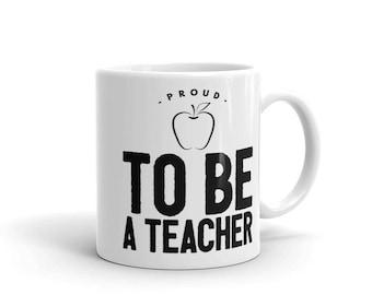 Proud to Be a Teacher Coffee and Tea Mug - Great Gift for Teachers
