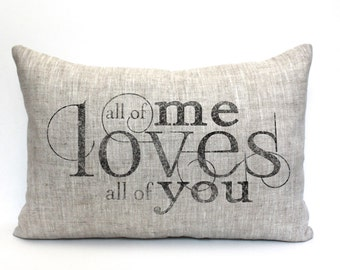 "love pillow, all of me loves all of you, wedding gift, engagement gift, couples gift, christmas - ""All of Me"""
