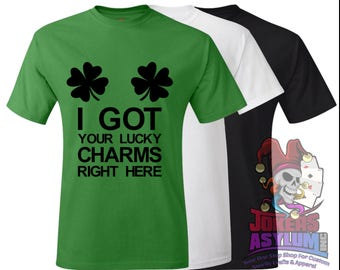 Lucky Charms Here Women's Shirt   St. Patrick's Day Women's Shirt   St. Patrick's Day   Funny Shirt