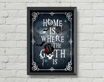 Home is where the goth is,poster, digital print,gothic art,typography poster,dark art,goth art,skulls,skeletons,home decor,wall decor
