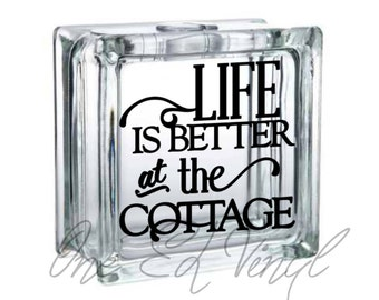 Life is Better at the Cottage - Vinyl Decal for a DIY Glass Block, Frames, and more...Block Not Included