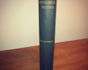 1892 William Makepeace Thackeray Miscellaneous Papers and Sketches Antique Book