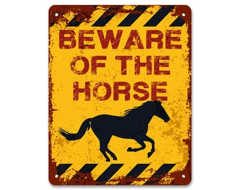 Beware of the Horse | Metal Sign | Vintage Effect