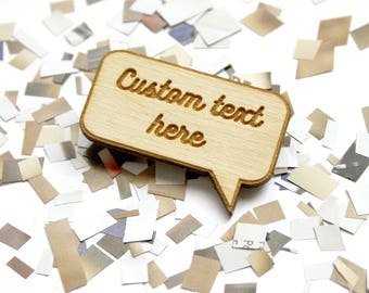 Custom brooch, personalized jewelry with message, text engraved, man or woman jewel, unique gift, wood engraved, comic strip, cartoon style