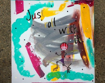 Button Buddies: Just Roll With It Button, Acrylic Paints, Sharpie on 10x10 thick Stretched Canvas