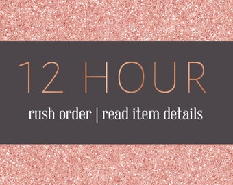 12 hours or less Rush Order - Does not include your files. This is a rush order add on only - Please Read Details