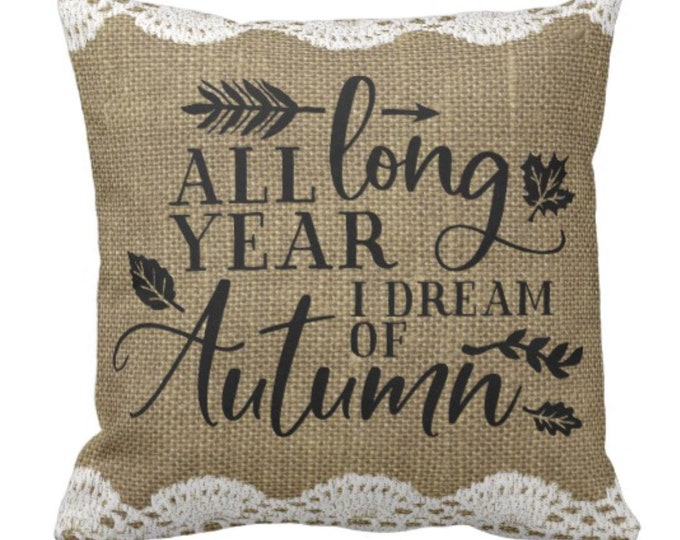 "Throw Pillow Fall ""All Year Long I Dream of Autumn"""