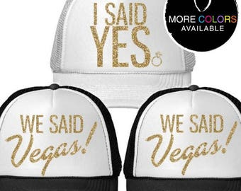 I Said Yes {with Ring} or We Said Vegas! Glitter Print Trucker Hat, Bachelorette Party Hats, Wedding Trucker Hats, Vegas Bachelorette