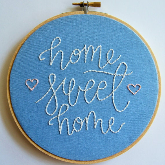 Home Sweet Home Hand Embroidery Embroidery Hoop Embroidery