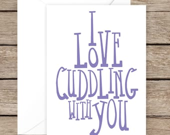 Funny Valentine's Day/Anniversary Card for Husband, Wife, Boyfriend, Girlfriend or Stranger - I Love Cuddling With You