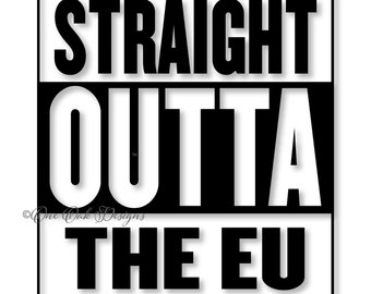 Straight Outta EU SVG File, pdf, dxf, eps, ai, jpg, png  SVG file Cameo Cricut & other electronic cutters