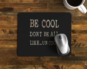 RHONY Real Housewives Mouse Pad Be Cool. Don't Be Like ... Uncool - Funny Floral Back To School - Gifts - Dorm Room Office Decor Home Office