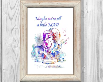 Alice in Wonderland Poster Quote  Mad Hatter Watercolor Print  Giclee Wall  Mad Hatter Art Print 8x10 Wall Decor  Instant Digital Download